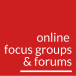 Online Focus Groups and Forums