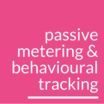 Passive Metering and Behavioural Tracking