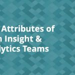 Five Attributes of Lean Insight & Analytics Teams