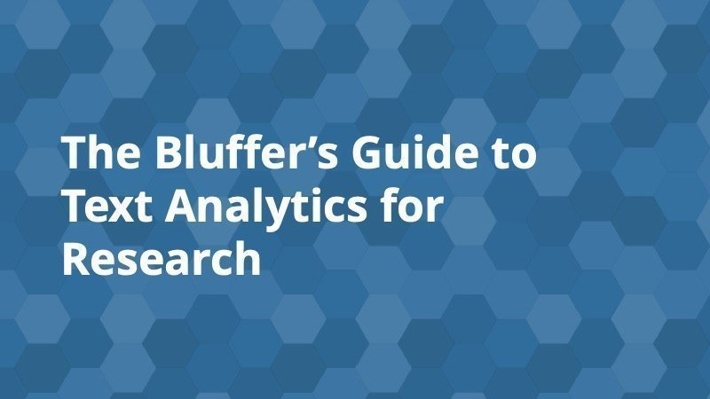 The Bluffer's Guide to Text Analytics for Research