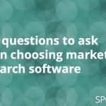 Five questions to ask when choosing market research software