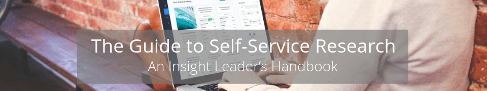 Guide to Self Service Research - Header - Insight Platforms