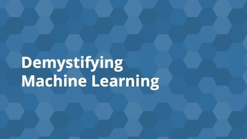 Demystifying Machine Learning - Insight Platforms