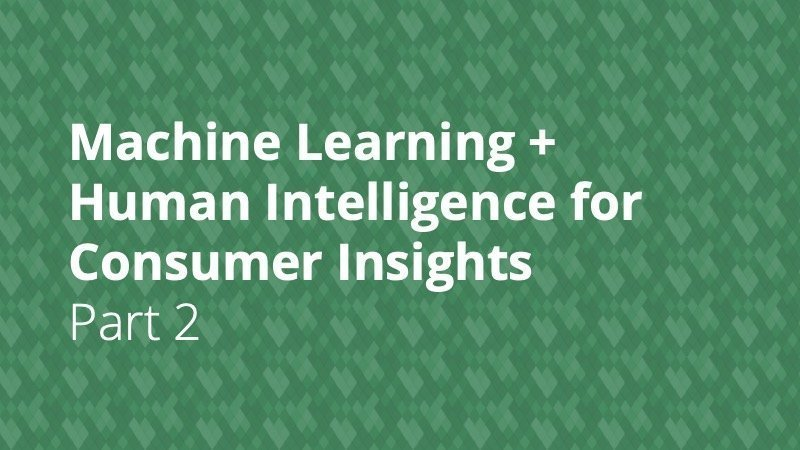 Machine Learning for Consumer Insights - Insight Platforms - Part 2