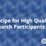 A Recipe for High Quality Research Participants
