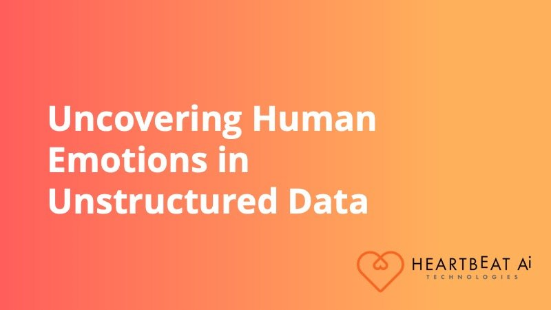 Uncovering Human Emotions in Unstructured Data - Insight Platforms