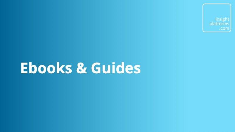 Ebooks - Guides - Insight Platforms