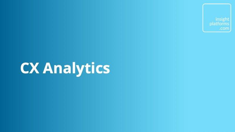 CX Analytics - Insight Platforms