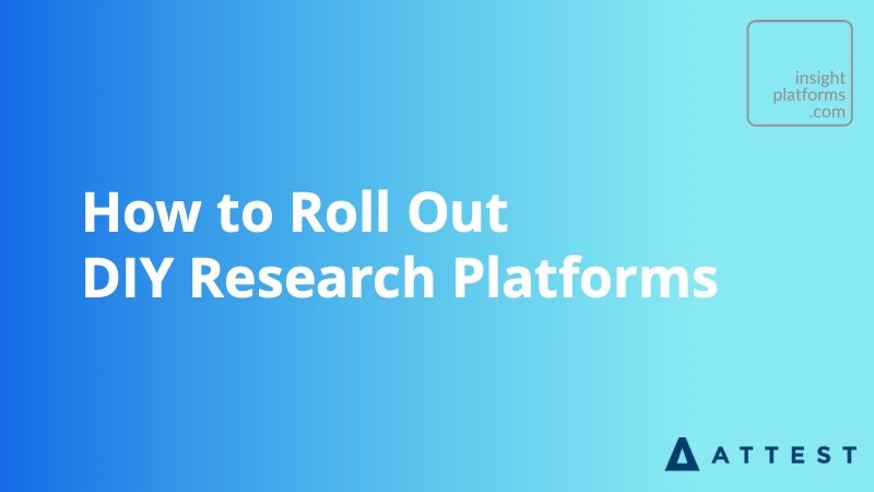 How to Roll Out DIY Research Platforms - Insight Platforms