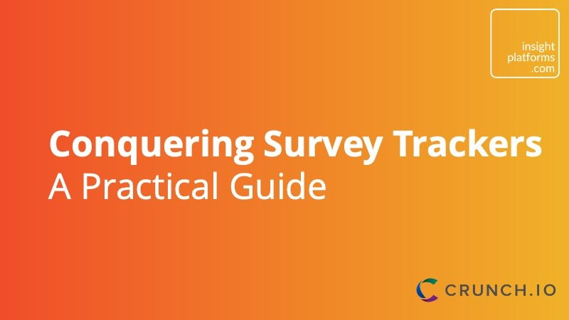 Conquering Survey Trackers - Practical Guide - Insight Platforms2