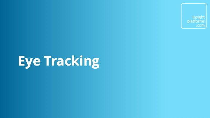 Eye Tracking - Insight Platforms