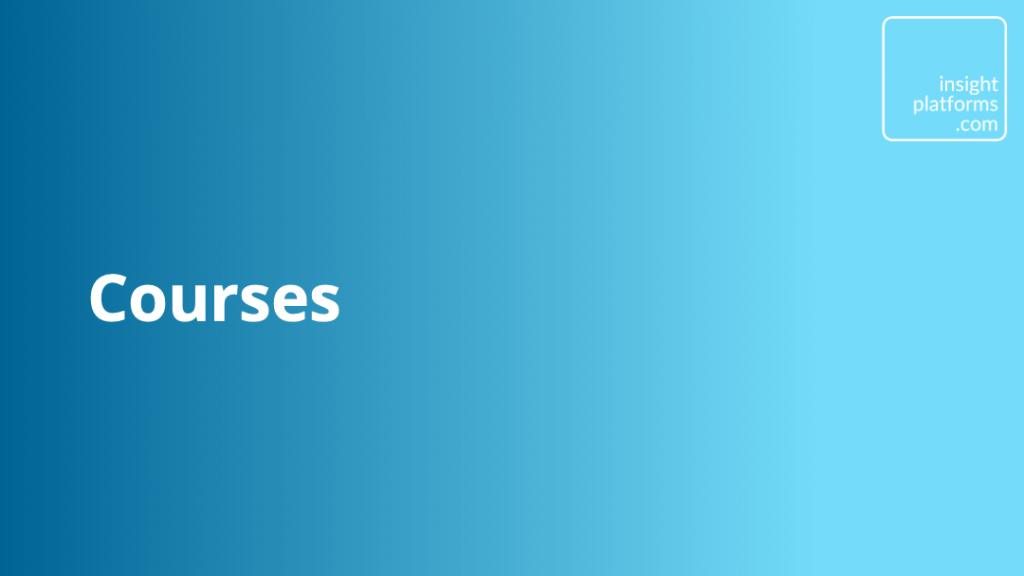 Courses - Insight Platforms
