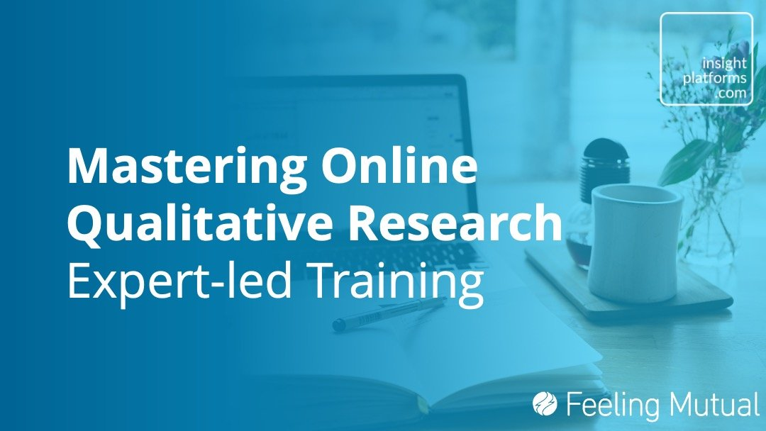 Mastering Online Qualitative Research - Insight Platforms