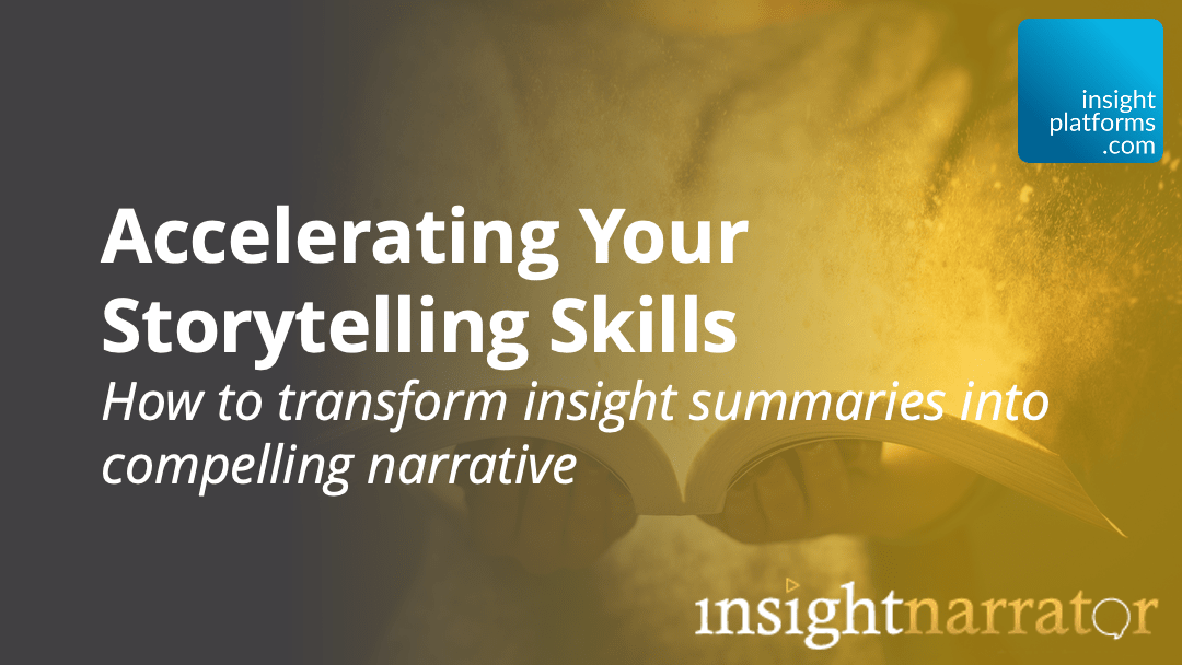 Accelerating Storytelling Skills Webinar - Insight Platforms