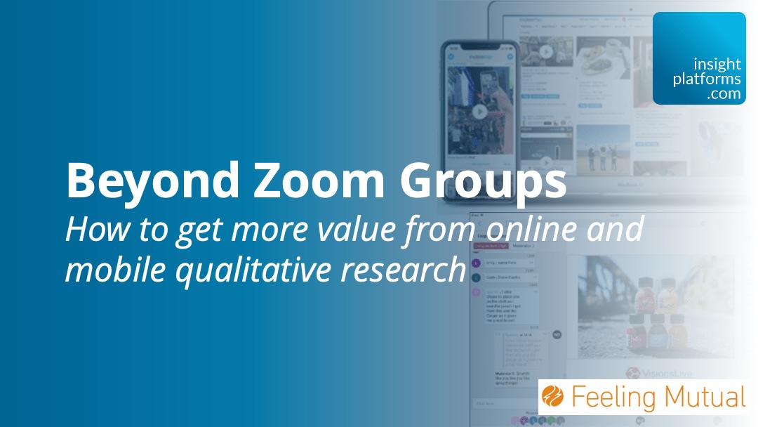 Beyond Zoom Groups - Insight Platforms