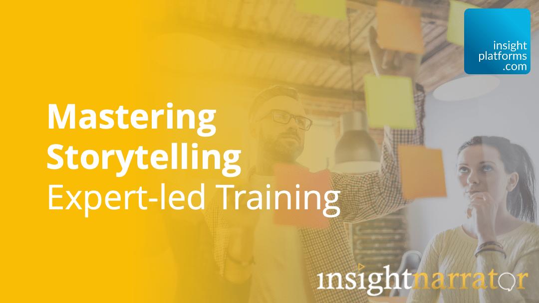 Mastering Storytelling Course - Insight Platforms
