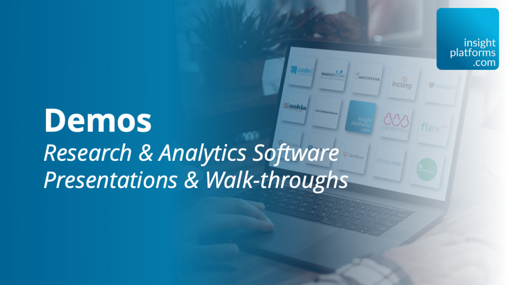 Demos - Research and Analytics Software - Insight Platforms