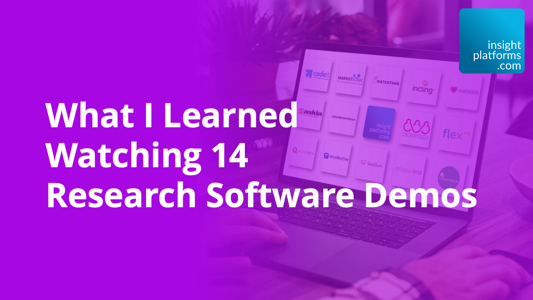 What I Learned Watching 14 Software Demos - Insight Platforms