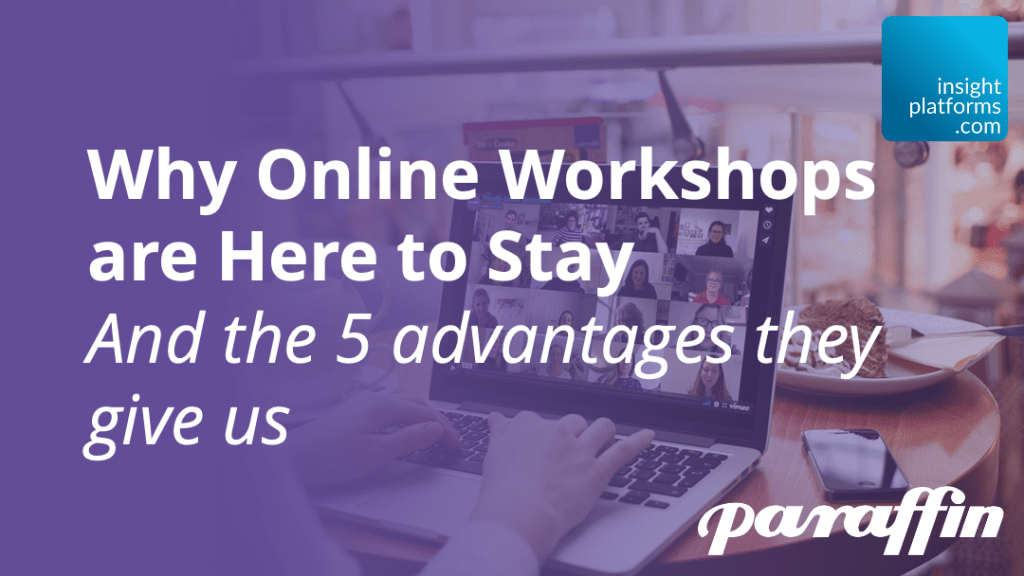 Why online workshops are here to stay