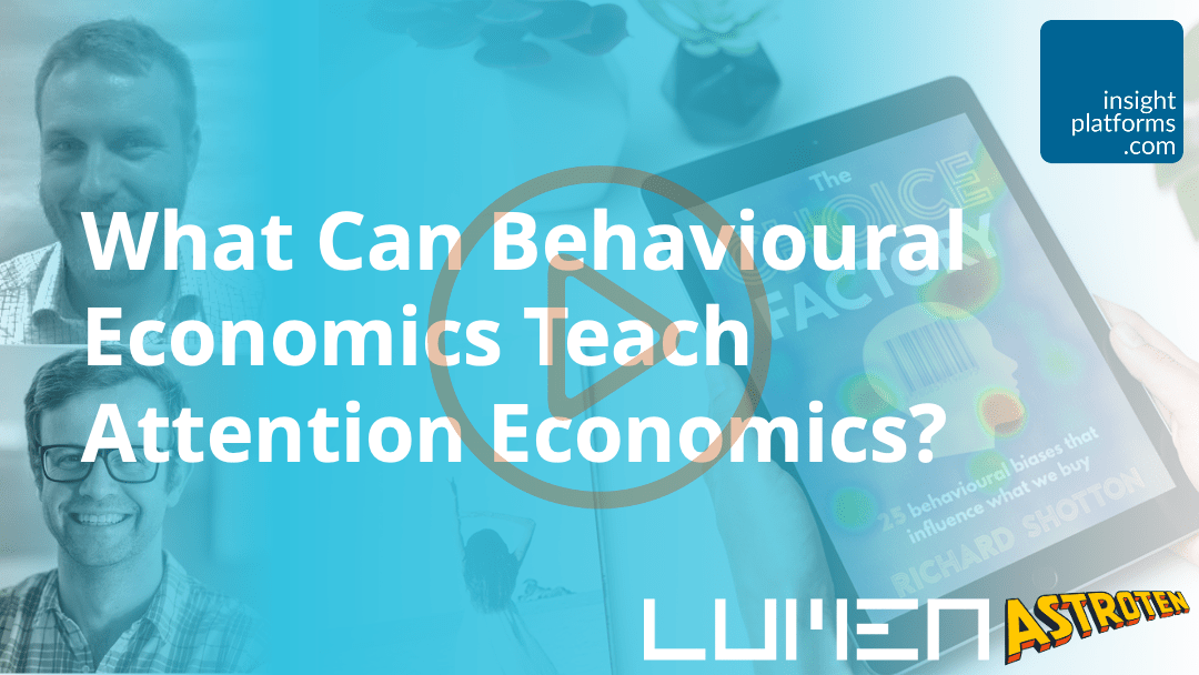Webinar - Attention Economics Behavioural Economics Featured Image 2 - Insight Platforms